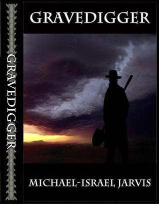 Gravedigger by Michael-Israel Jarvis