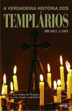 A verdadeira história dos Templários