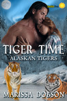 Tiger Time (Alaskan Tigers, #1)