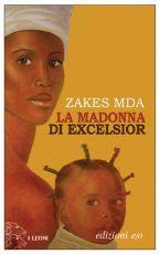 Ebook La Madonna di Excelsior by Zakes Mda read!