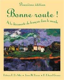 Bonne Route!: À la Découverte du Français Dans le Monde