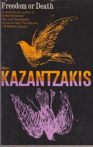 Freedom or Death by Nikos Kazantzakis