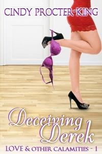 Deceiving Derek (Love and Other Calamati...