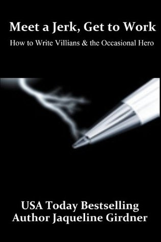 meet-a-jerk-get-to-work-how-to-write-villains-and-the-occasional-hero