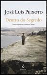 Dentro do Segredo by José Luís Peixoto