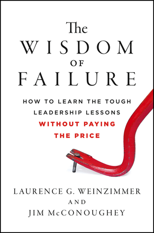The wisdom of failure how to learn the tough leadership lessons 15025658 fandeluxe Images