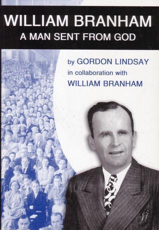 William Branham, A man sent from God