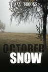 October Snow by Jenna Brooks