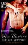 On Her Master's Secret Service (Masters and Mercenaries, #4) by Lexi Blake