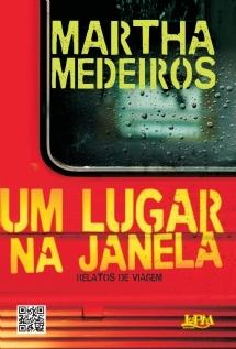 Um Lugar na Janela by Martha Medeiros