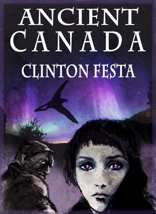 Ancient Canada by Clinton Festa