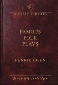 Henrik Ibsen: Famous Four Plays