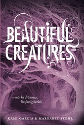 Beautiful Creatures - morka drommar, livsfarlig karlek(Beautiful Creatures 1)