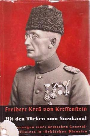 Mit den Türken zum Suezkanal: Erinnerungen eines deutschen Generalstabsoffiziers in türkischen Diensten
