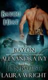 Bayon/Jean-Baptiste (Bayou Heat, #3-4)