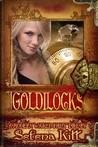 Goldilocks by Selena Kitt