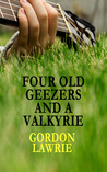 Four Old Geezers And A Valkyrie