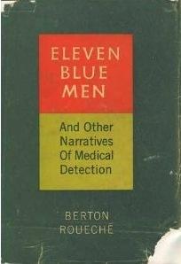 Eleven Blue Men And Other Narratives Of Medical Detection