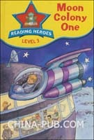 Moon Colony One (Reading Heroes: Level 3)