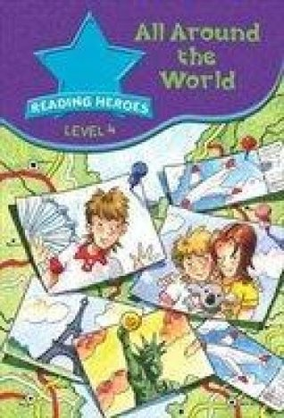 All Around The World (Reading Heroes: Level 4)