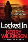 Locked In by Kerry Wilkinson
