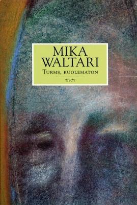 Turms, kuolematon by Mika Waltari