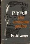 Pyke, The Unknown Genius