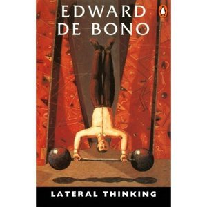 lateral thinking- edward de bono- marketing, creativity books-www.ifiweremarketing.com