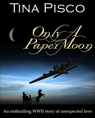 Only a Paper Moon by Tina Pisco