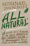 Download All Natural: A Skeptic's Quest for Health and Happiness in an Age of Ecological Anxiety