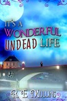 It's a Wonderful Undead Life