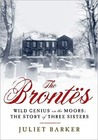 The Brontës: Wild Genius on the Moors: The Story of Three Sisters