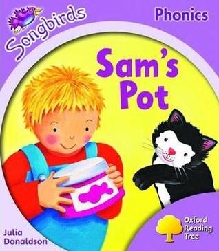 Sam's Pot (Oxford Reading Tree: Stage 1+: Songbirds)