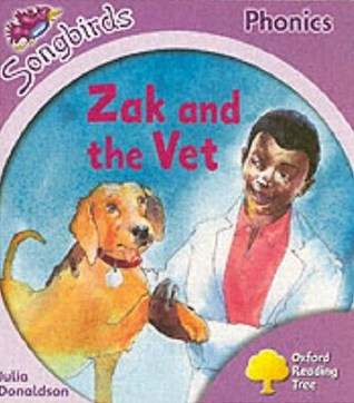 Zak And The Vet (Oxford Reading Tree: Stage 1+: Songbirds Phonics)