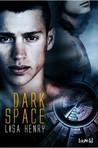 Dark Space (Dark Space, #1)