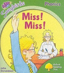 Miss, Miss! (Oxford Reading Tree: Stage 2: Songbirds Phonics)