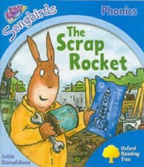 The Scrap Rocket (Oxford Reading Tree: Stage 3: Songbirds Phonics)