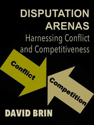 Disputation Arenas: Harnessing Conflict and Competitiveness