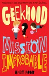 Mission Improbable (Geekhood, #2)