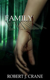 Download ebook Family (The Girl in the Box, #4) by Robert J. Crane