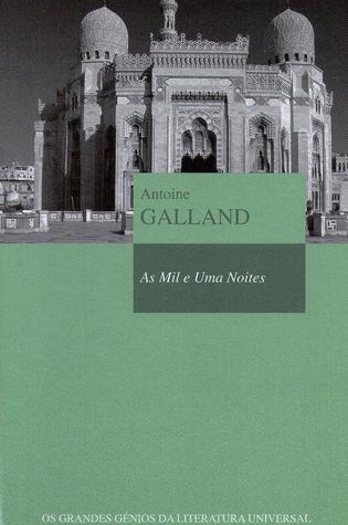 As Mil e Uma Noites (Biblioteca Os Grandes Génios da Literatura Universal, #7)