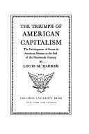 The Triumph of American Capitalism: The Development of Forces in American History to the Beginning of the Twentieth Century