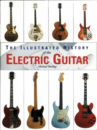 History Of The Electric Guitar Book : the illustrated history of the electric guitar by michael heatley ~ Russianpoet.info Haus und Dekorationen
