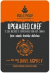 Upgraded Chef: 12 Core Recipes to Supercharge Your Body & Brain