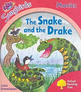 The Snake and the Drake (Oxford Reading Tree: Stage 4: Songbirds Phonics)