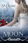 Red Rose Moon (Seasons of the Moon: Cain Chronicles, #4)