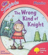 The Wrong Kind Of Knight (Oxford Reading Tree: Stage 4: Songbirds Phonics)