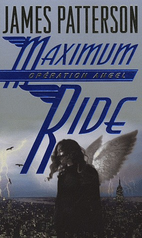 Opération Angel (Maximum Ride, #1)