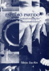 Espelho Partido -Tradição e Transformação do Documentário