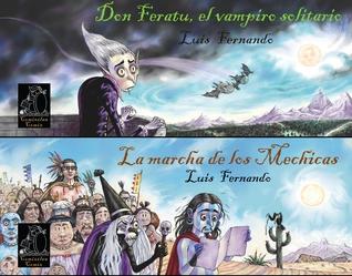 Don Feratu, el vampiro solitario / La marcha de los Mechicas